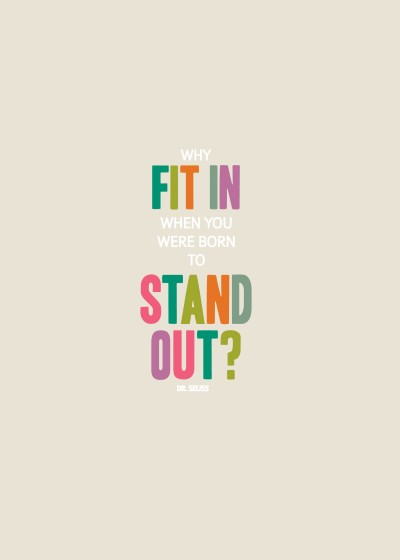 why fit in when you were born to stand out tan