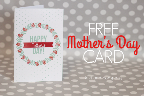Free Mother's Day card at kiki and company. cute!