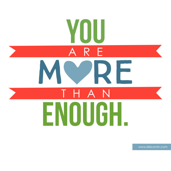YOU ARE MORE THAN ENOUGH