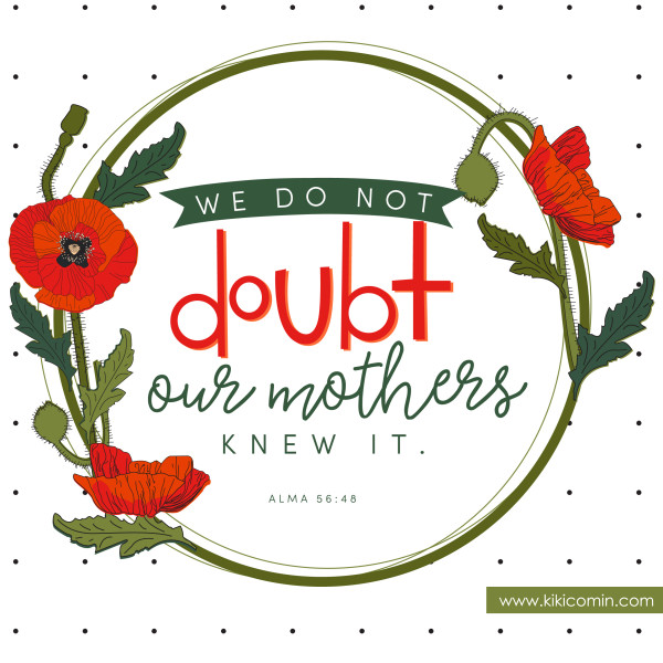 WE DO NOT DOUBT OUR MOTHERS KNEW IT