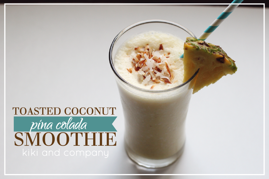 toasted coconut pina colada smoothie and summer survival. Black Bedroom Furniture Sets. Home Design Ideas