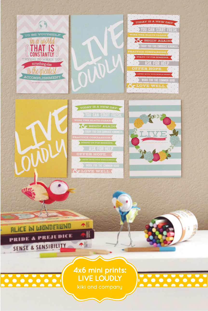 4x6 Mini Prints: Live Loudly {free printable} - Kiki & Company: kikicomin.com/4x6-mini-prints-live-loudly-free-printable