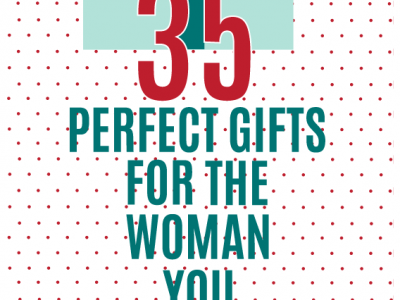 35 perfect gifts for the woman you love