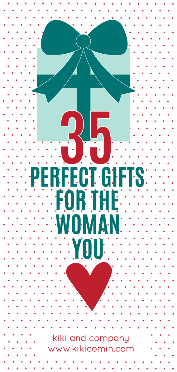 35 Perfect Gifts For The Woman You Love Kiki Company