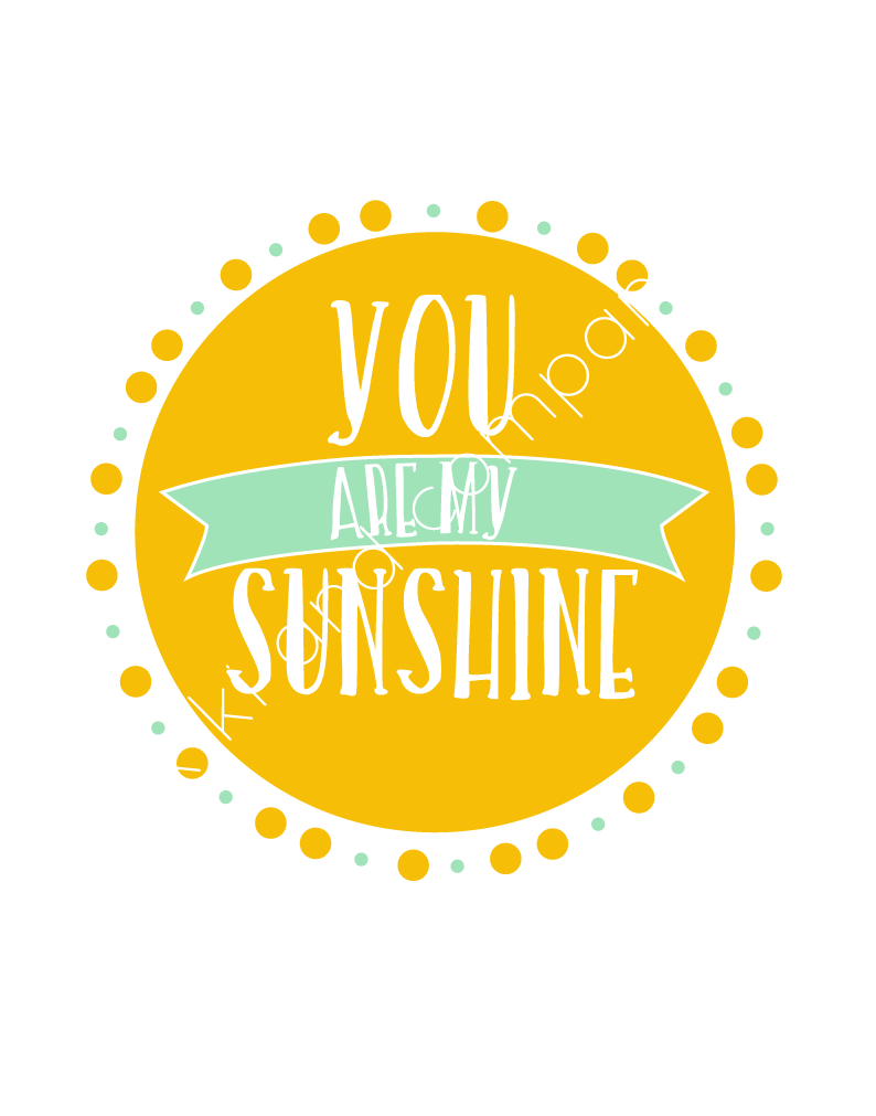 You Are My Sunshine Digital Print Kiki Company