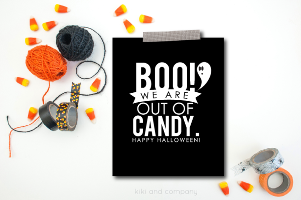 Free Boo! We are out of Candy Halloween Sign