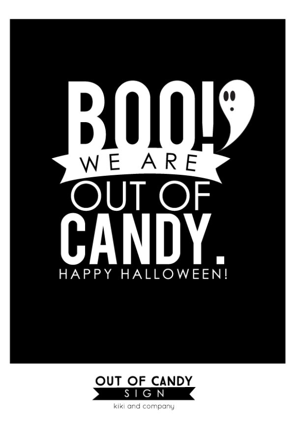Halloween Boo! Out of Candy Sign - Kiki & Company