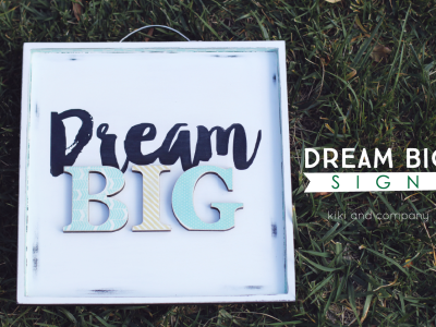 diy Dream Big sign from kiki and company